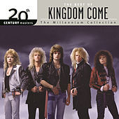 Play & Download 20th Century Masters: The Millennium Collection... by Kingdom Come | Napster