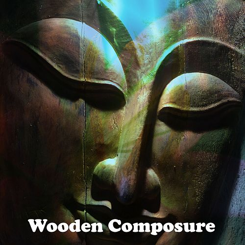 Wooden Composure by Yoga Music