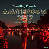 Street King Presents Amsterdam 2017 by Various Artists