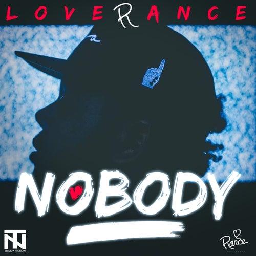 Nobody by LoveRance