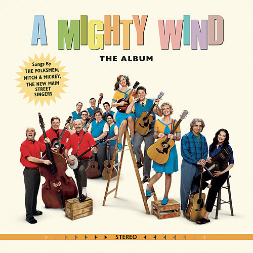 Play & Download A Mighty Wind: Original Motion Picture Soundtrack by Various Artists | Napster