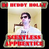 Scentless Apprentice by DJ Buddy Holly