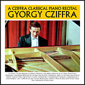 A Cziffra Classical Piano Recital de Gyorgy Cziffra