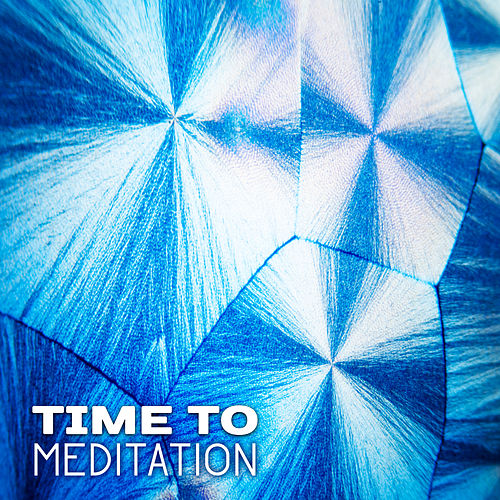 Time to Meditation – Relaxing Music for Yoga, Sleep, Massage, Meditate, Chakra Balancing, Pure Mind de Lullabies for Deep Meditation