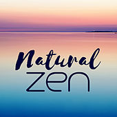 Natural Zen – Deep Relaxation Therapy Music, Pure Nature Sounds, Yoga Music, Meditation Background by Sounds of Nature Relaxation