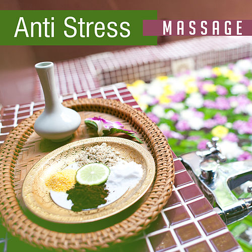 Anti Stress Massage – Stress Relief, Healing Music to Calm Down, Inner Peace, Pure Mind de Relaxation and Dreams Spa
