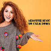 Sensitive Music to Calm Down – Soft Vibes, Beach Chill Out, Sun Salutation, Tropical Lounge Music, Rest by Top 40