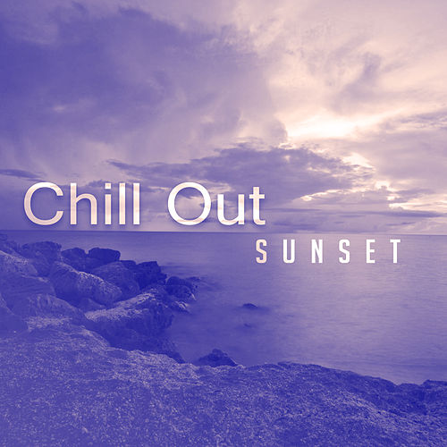 Chill Out Sunset – Relaxing Music to Calm Down, Summertime, Beach Chill, Ibiza Lounge, Soft Vibrations von Ibiza Chill Out