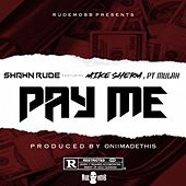 Pay Me (feat. Mike Sherm & P.T. Mulah) by Shawn Rude