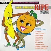 All Fruits Ripe Vol. 1 by Various Artists