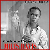 The Only One and Fantastic... Miles Davis (Remastered) von Miles Davis