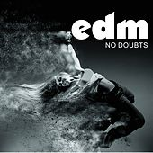 EDM: No Doubts by Various Artists