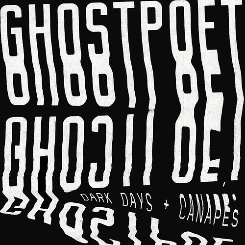 Dark Days + Canapés by Ghostpoet