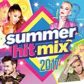 Summer Hit Mix 2017 by Various Artists