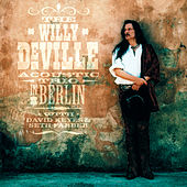 Willy DeVille Acoustic Trio In Berlin (Live) de Various Artists
