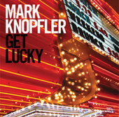 Get Lucky (Bonus Track Edition) von Mark Knopfler