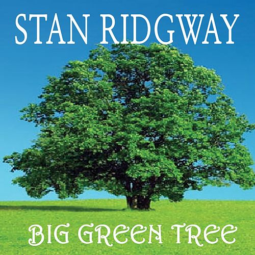 Big Green Tree by Stan Ridgway
