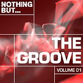 Nothing But... The Groove, Vol. 1 - EP by Various Artists