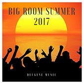 Big Room Summer 2017 - EP by Various Artists