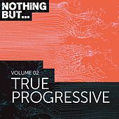 Nothing But... True Progressive, Vol. 02 - EP by Various Artists