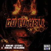 Go to Hell / The Beginning by Iron Lung