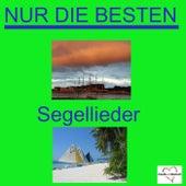 Nur die Besten - Segellieder by Various Artists