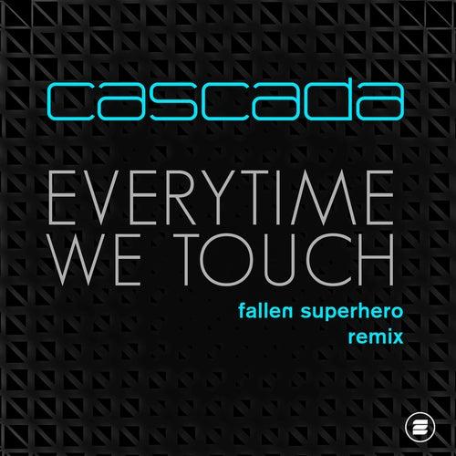 Everytime We Touch (Fallen Superhero Remix) de Cascada
