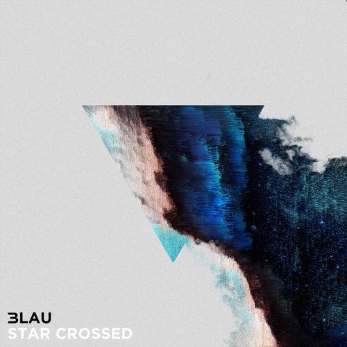 Star Crossed by 3LAU