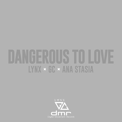 Dangerous to Love by GC