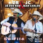 Só Filé by Zé dos Reis e Jean Carlos