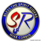 Bless the Spirit Riders by Mike Corbin