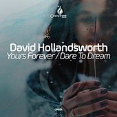 Yours Forever / Dare To Dream - Single by David Hollandsworth