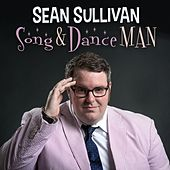 Song and Dance Man by Sean Sullivan