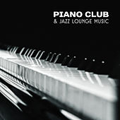 Piano Club & Jazz Lounge Music (Soothing & Relaxing Sounds of Instrumental Jazz, Piano Music for Relaxation, Romantic Time & Lovers) de Piano Jazz Background Music Masters