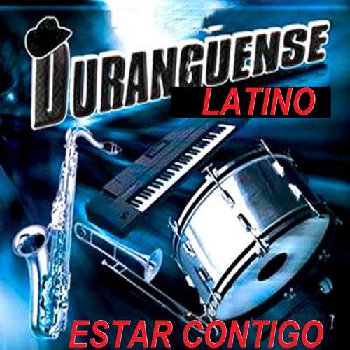 Estar Contigo by Duranguense Latino