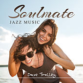 Soulmate (Jazz Music) de Dave Trolley