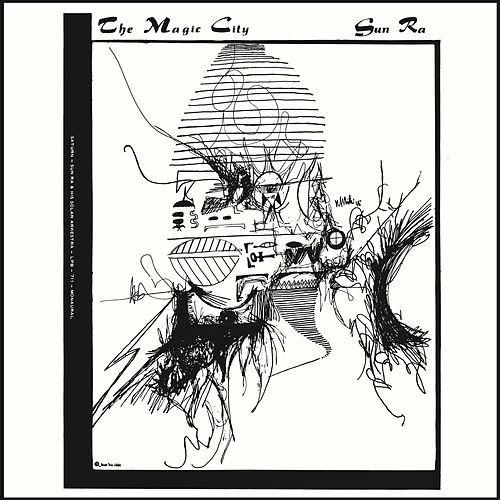 The Magic City (Stereo, Remastered) by Sun Ra