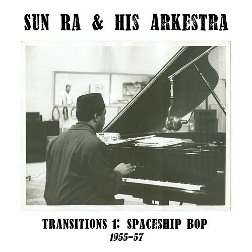 Transitions 1: Spaceship Bop (1955-57) by Various Artists