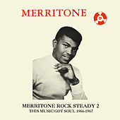 Merritone Rock Steady 2: This Music Got Soul 1966-1967 by Various Artists