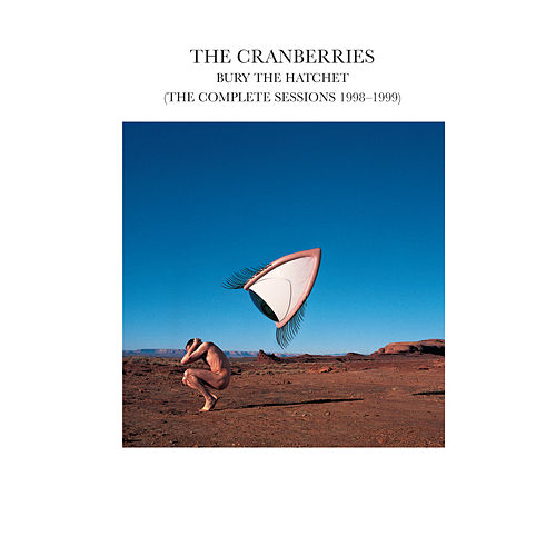 Play & Download Bury The Hatchet... by The Cranberries | Napster