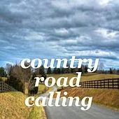 Country Road Calling by Various Artists