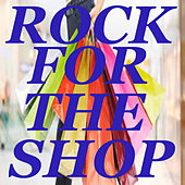 Rock For The Shop by Various Artists