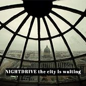 The City Is Waiting by Night Drive