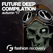 Future Deep (Autumn '17) by Various Artists