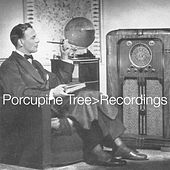 Recordings by Porcupine Tree