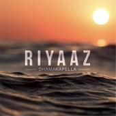 Riyaaz by Dhamakapella