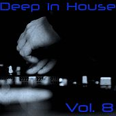 Deep in House, Vol. 8 by Various Artists