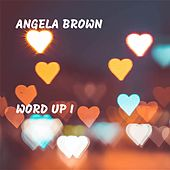 Word Up I by Angela Brown