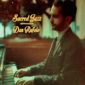 Sacred Jazz by Dan Rufolo