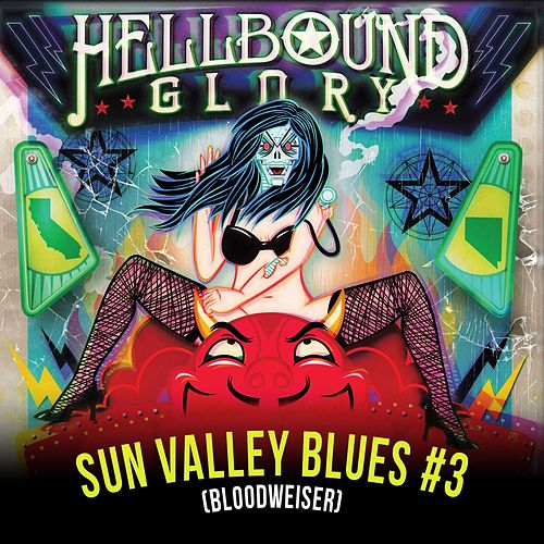 Sun Valley Blues #3 (Bloodweiser) by Hellbound Glory